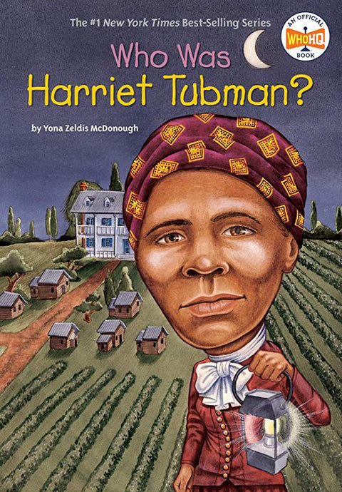 Who Was Harriet Tubman By Yona Zeldis McDonough - Little Green Schoolhouse Books