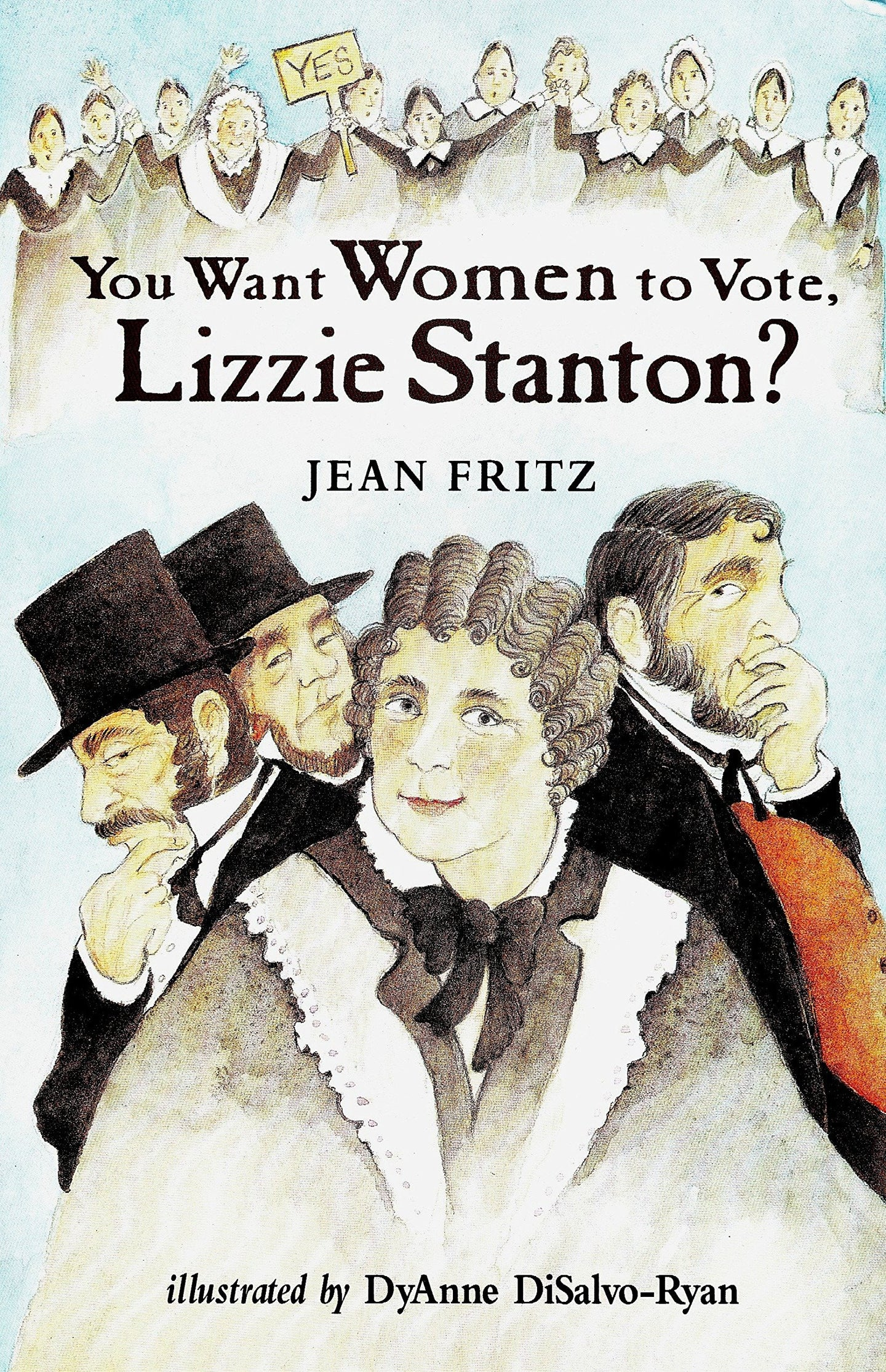 You Want Women to Vote, Lizzie Stanton? - by Jean Fritz - Little Green Schoolhouse Books