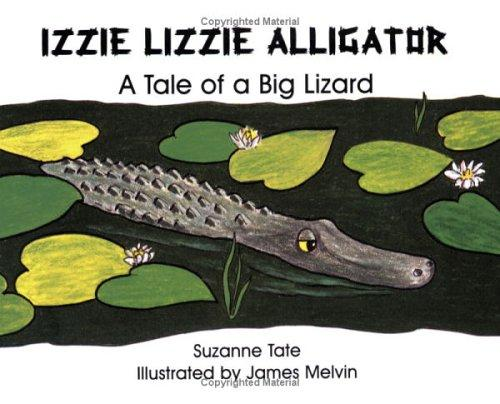 Izzie Lizzie Alligator - A Tale of a Big Lizard by Suzanne Tate (Used) - Little Green Schoolhouse Books