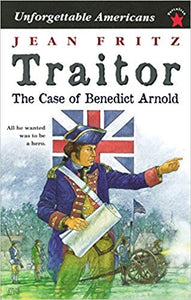 Traitor: The Case of Benedict Arnold by Jean Fritz (Used-Like new) - Little Green Schoolhouse Books
