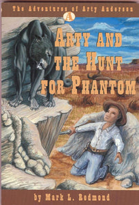 Arty and the Hunt for Phantom by Mark L. Redmond (Used-Good) - Little Green Schoolhouse Books