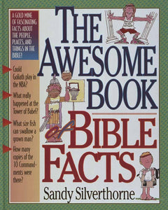 The Awesome Book Bible Facts by Sandy Silverthorne (New) - Little Green Schoolhouse Books