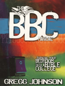 The BBC Manual: Turning Your Bedroom into a Bible College by Gregg Johnson (used) - Little Green Schoolhouse Books