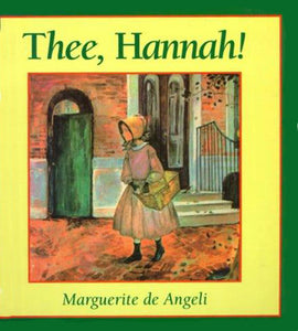 Thee, Hannah! (Used) - Little Green Schoolhouse Books