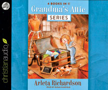 Grandma's Attic Series by Arleta Richardson Audio Book (New) - Little Green Schoolhouse Books
