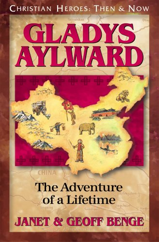 Gladys Aylward: The Adventure of a Lifetime(Christian Heroes: Then & Now) (used- like new) - Little Green Schoolhouse Books
