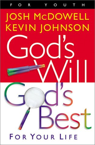 God's Will God's Best for Your Life by Josh McDowell, Kevin Johnson (Used) - Little Green Schoolhouse Books