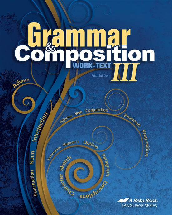 Grammar and Composition III Work-Text  - Abeka (Used - Like New)