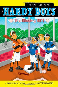 The Hardy Boys Secret Files #2 - The Missing Mitt - by Franklin W. Dixon (New) - Little Green Schoolhouse Books