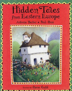 Hidden Tales from Eastern Europe by Antonia Barber and Paul Hess (Used-Like New) - Little Green Schoolhouse Books