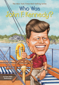 Who Was John F. Kennedy by Yona Zeldis McDonough - Little Green Schoolhouse Books