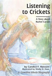 Listening to Crickets - A Story about Rachel Carson by Candice F. Ransom (Used) - Little Green Schoolhouse Books