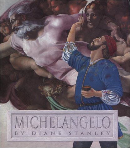 Michelangelo by Diane Stanley (Used) - Little Green Schoolhouse Books