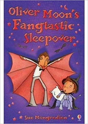 Oliver Moon's Fangtastic Sleepover by Sue Mongredien (NEW) - Little Green Schoolhouse Books