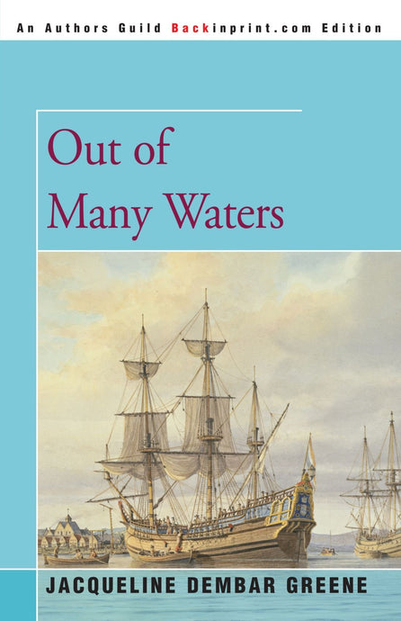 Out of Many Waters - by: Jacqueline Dembar Greene (Used) - Little Green Schoolhouse Books
