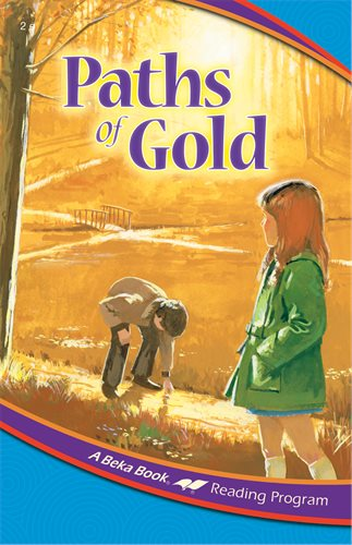 Paths of Gold - A Beka Book Reading Program (Used-Like New) - Little Green Schoolhouse Books