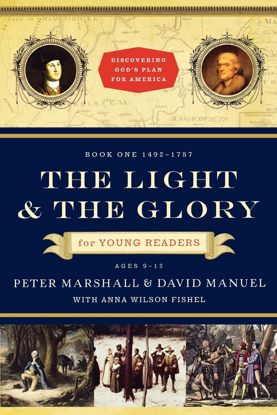 The Light and The Glory for Young Readers Books 1 (1492-1787)by Peter Marshall and David Manuel (New) - Little Green Schoolhouse Books