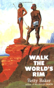Walk the World's Rim by Betty Baker (Used) - Little Green Schoolhouse Books