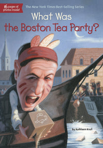 What Was the Boston Tea Party? by Kathleen Krull (New) - Little Green Schoolhouse Books