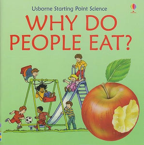Why Do People Eat? (Usborne Starting Point Science) (Used) - Little Green Schoolhouse Books