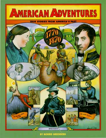 American Adventures, Part 1 True Stories from America's Past 1770 to 1870 (used-good) - Little Green Schoolhouse Books