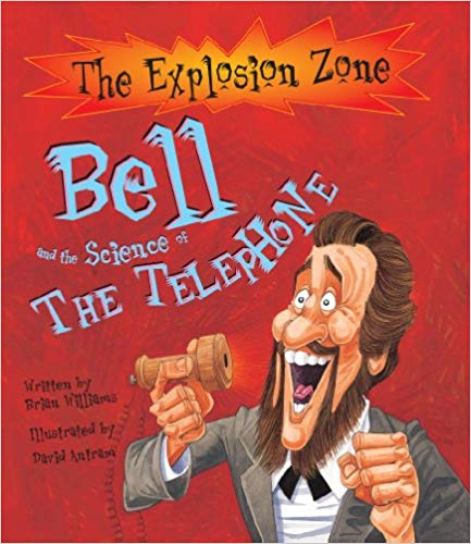 Bell and the Science of the Telephone (Explosion Zone) (used-like new) - Little Green Schoolhouse Books