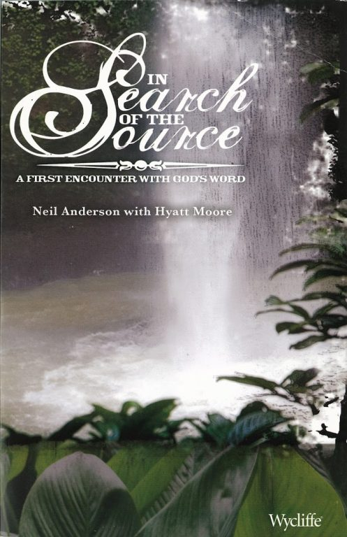 In Search of the Source- A First Encounter with God's Word by Neil Anderson with Hyatt Moore (used) - Little Green Schoolhouse Books