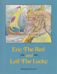Eric The Red and Leif The Lucky - by Schiller (Used-Like New) - Little Green Schoolhouse Books