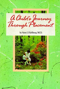 A Child's Journey Through Placement- by Vera Fahlberg, M.D. (previous edition) (used-good) - Little Green Schoolhouse Books