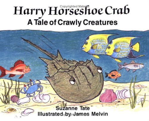 Harry Horseshoe Crab - A Tale of Crawly Creatures by Suzanne Tate (Used) - Little Green Schoolhouse Books