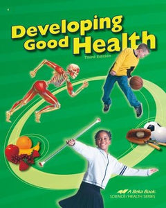 Abeka Developing Good Health, Third Edition (used-good) - Little Green Schoolhouse Books