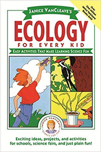 Ecology for Every Kid by Janice VanCleave (Used-Like New) - Little Green Schoolhouse Books