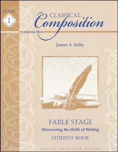 Classical Composition Book I,  Fable Stage: Discovering the Skills of Writing Bundle (used-Good) - Little Green Schoolhouse Books