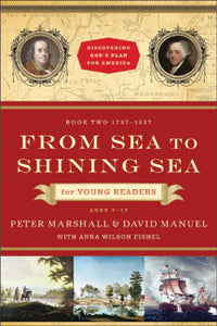 From Sea to Shining Sea for Young Readers Books 2 (1787-1837)by Peter Marshall and David Manuel (Used-Like New) - Little Green Schoolhouse Books
