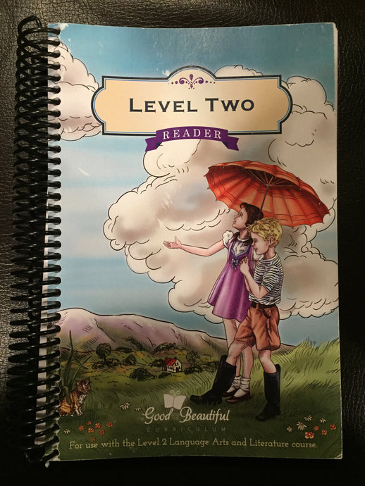 Level Two Reader  - The Good and the Beautiful (Used) - Little Green Schoolhouse Books