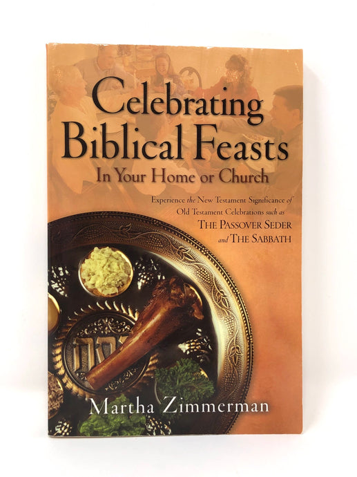 Celebrating Biblical Feasts: In Your Home or Church (Used-Good)