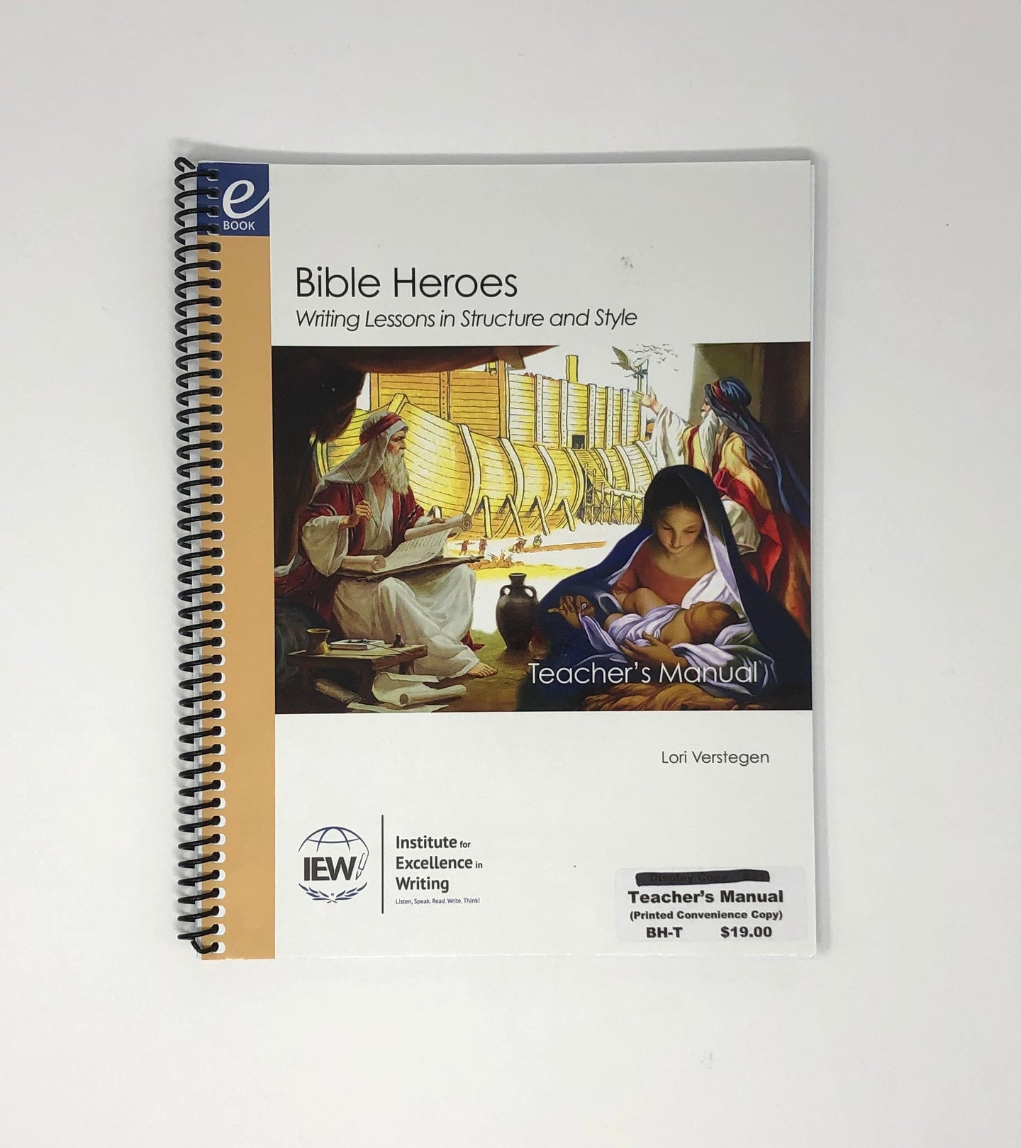 Bible Heroes: Writing Lessons Printed Copy (Teacher's Manual)-IEW (New) - Little Green Schoolhouse Books