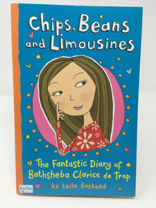 Chips, Beans and Limousines - The Fantastic Diary of Bathsheba Clarice de Trop by Leila Rasheed (New) - Little Green Schoolhouse Books