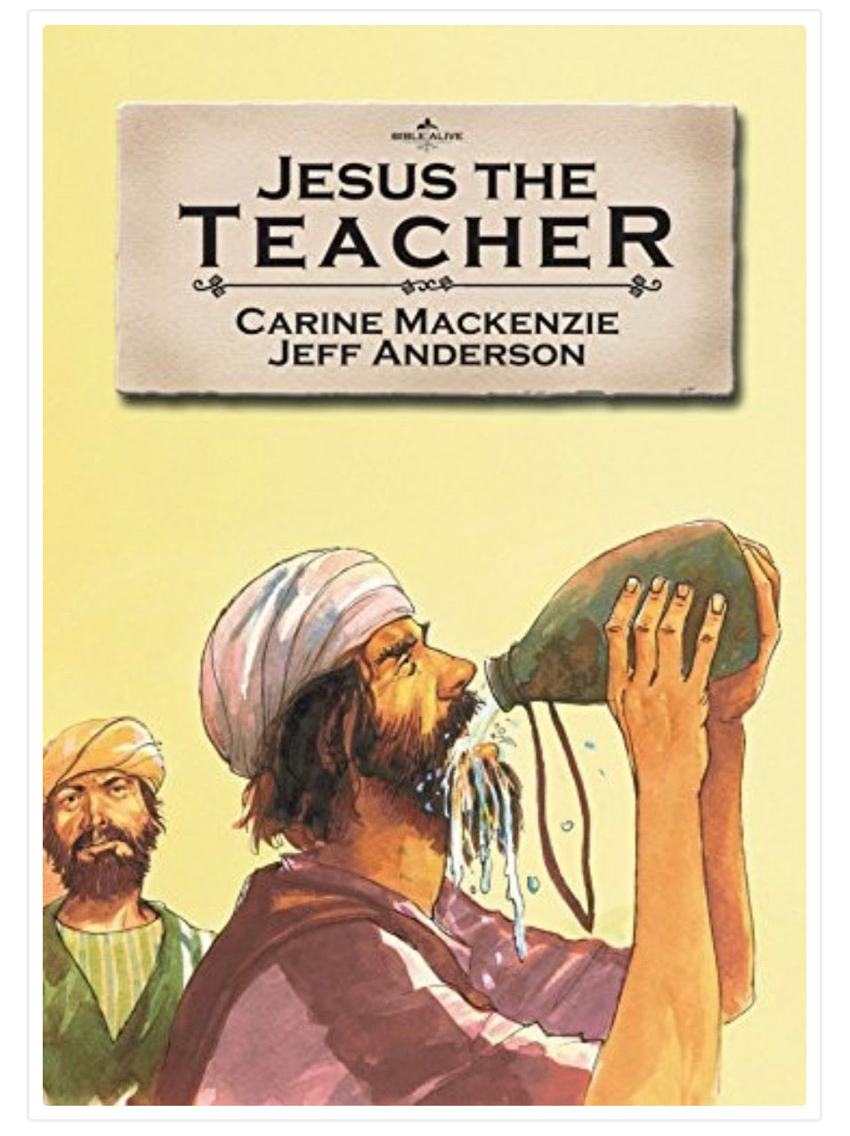 Jesus the Teacher - Bible Alive (Used-Like New) - Little Green Schoolhouse Books