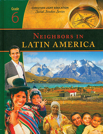 Neighbors in Latin America (6th grade Textbook) Christian Light Education (Used-Like New)