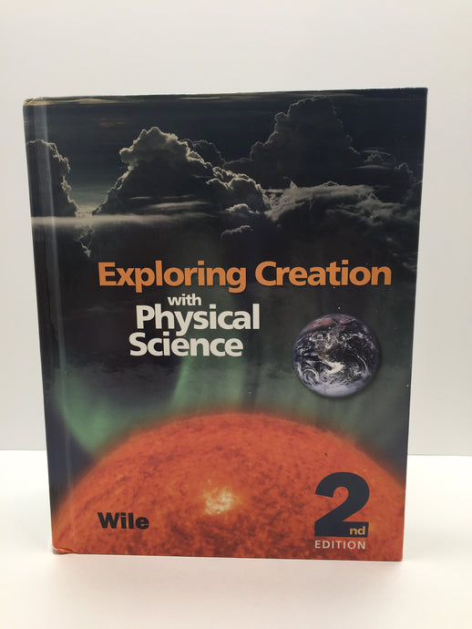Exploring Creation with Physical Science Student Textbook (2nd Edition) Apologia (Used-Good)) - Little Green Schoolhouse Books