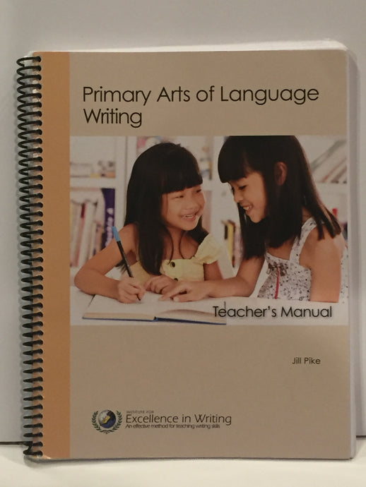 Primary Arts of Language: Writing Teacher's Manual IEW (New) - Little Green Schoolhouse Books