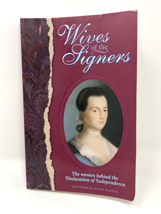 The Wives of the Signers: The Women Behind the Declaration of Independence (Used-Good)