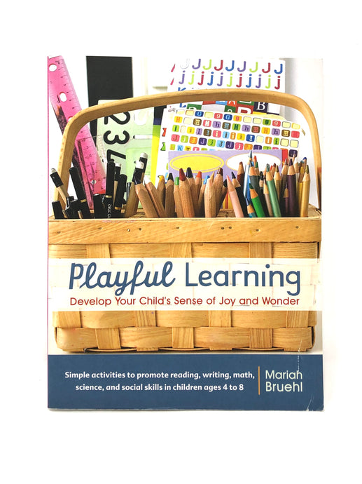 Playful Learning: Develop Your Child's Sense of Joy and Wonder-Mariah Bruehl (Used-Good) - Little Green Schoolhouse Books