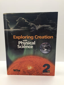 Exploring Creation with Physical Science Student Textbook (2nd Edition) Apologia (Used-Like New) - Little Green Schoolhouse Books