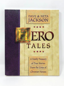 Hero Tales:A Family Treasury of True Stories From the Lives of Christian Heroes - Dave & Neta Jackson (Used-Good)