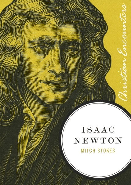 Isaac Newton - Mitch Stokes (Used-Like New)