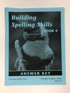 Building Spelling Skills: Book 4, 2nd ed. Answer Key (Christian Liberty Press) (Used-Good)