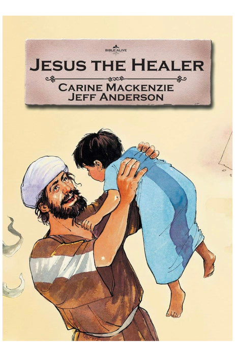 Jesus the Healer- Bible Alive (Used-Like New) - Little Green Schoolhouse Books