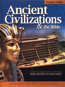 Ancient Civilizations & the Bible (Teacher Guide) 2011-Diana Waring/Answers in Genesis (Used-Like New) - Little Green Schoolhouse Books